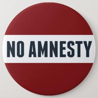 No Amnesty 6 Cm Round Badge