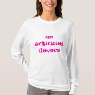 No artificial flavors T-Shirt