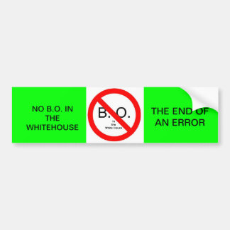 NO B.O. IN THE WHITEHOUSE THE END OF AN ERROR CAR BUMPER STICKER