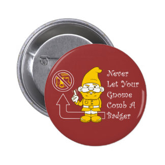 No Badgers For Gnomes 6 Cm Round Badge