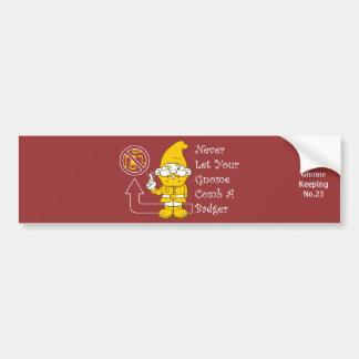 No Badgers For Gnomes Bumper Sticker
