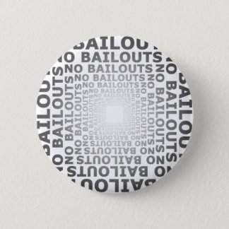 No Bailouts 6 Cm Round Badge