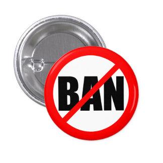 """NO BAN"" 3 CM ROUND BADGE"