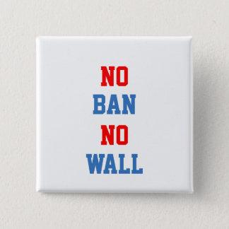 No Ban No Wall 15 Cm Square Badge