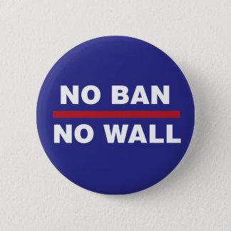 NO BAN NO WALL 6 CM ROUND BADGE