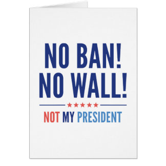 No Ban! No Wall! Card