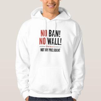 No Ban! No Wall! Hoodie