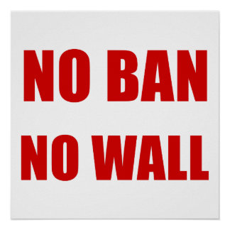 No Ban, No Wall Poster