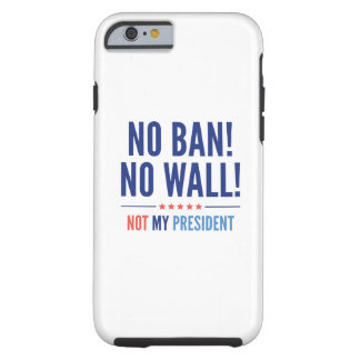 No Ban! No Wall! Tough iPhone 6 Case