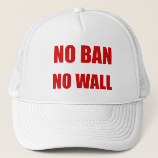 No Ban, No Wall Trucker Hat