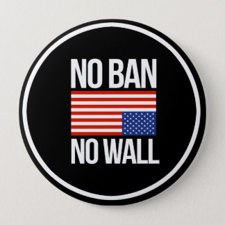 NO BAN NO WALL - white -  10 Cm Round Badge
