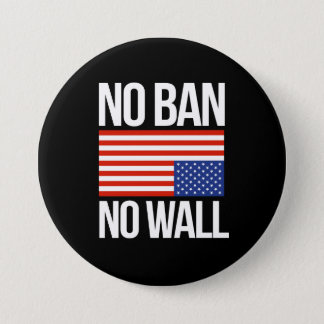 NO BAN NO WALL - white -  7.5 Cm Round Badge