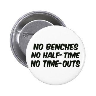 No Benches No Half-Time No Time-Outs Button