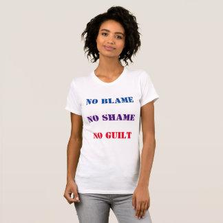 NO BLAME NO SHAME NO GUILT T-Shirt