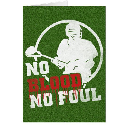 No Blood No Foul Lacrosse Card