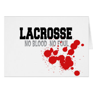 No Blood No Foul Lacrosse Gift Greeting Cards