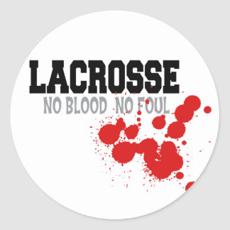 No Blood No Foul Lacrosse Gift Round Stickers