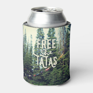 No Bras Allowed In The Forest Can Cooler