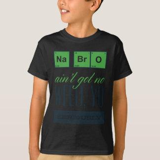 no bro, ain't get no weed seriously T-Shirt