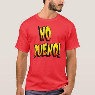 No Bueno 1 T-Shirt