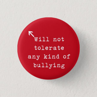 No Bully Policy 3 Cm Round Badge