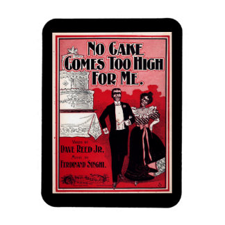 No Cake Comes Too High, Sheet Music 1899 Vintage Rectangular Photo Magnet