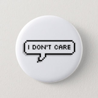 No Cares To Give Button