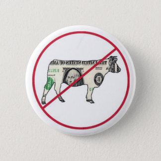 No Cash Cows 6 Cm Round Badge