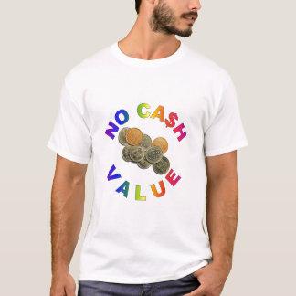 No Cash Value T-Shirt