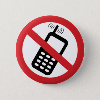 No Cell Phones 6 Cm Round Badge