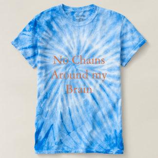 No Chains Around My Brain Blue Tie Dyed Shirt