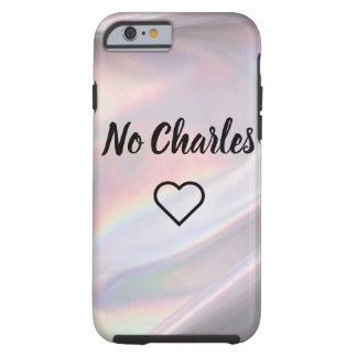 No Charles IPhone 6 and 6s case