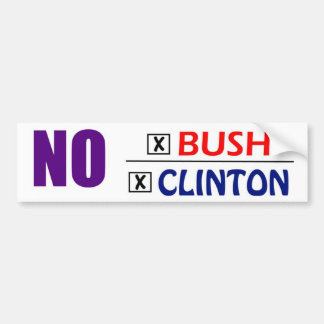 No Clinton/Bush Bumper Sticker