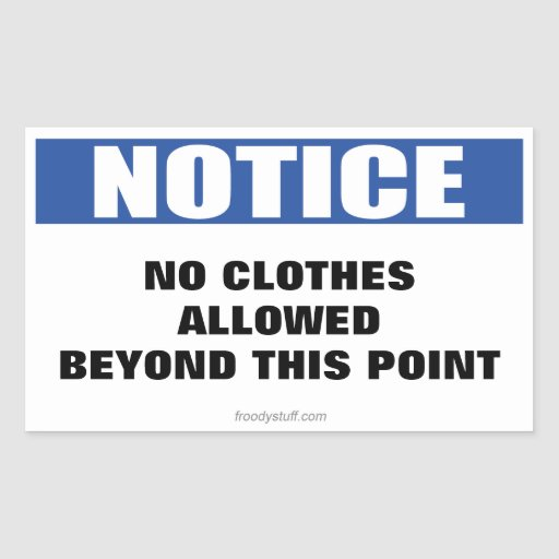 No Clothes Beyond this Point Notice Sign Sticker