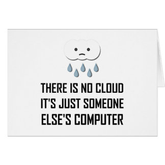 No Cloud Someone Else Computer Funny Card