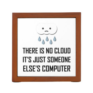No Cloud Someone Else Computer Funny Desk Organiser