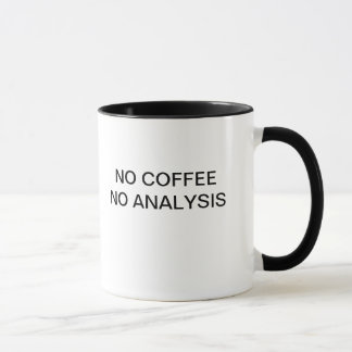 NO COFFEE NO ANALYSIS MUG