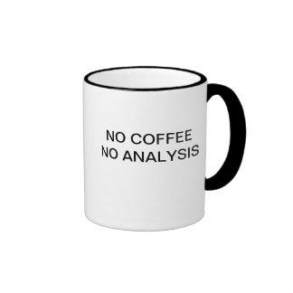 NO COFFEE NO ANALYSIS RINGER MUG