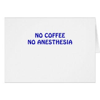 No Coffee No Anesthesia Card