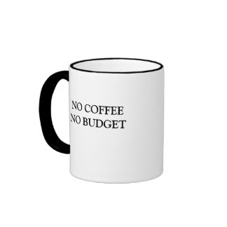 NO COFFEE NO BUDGET RINGER MUG