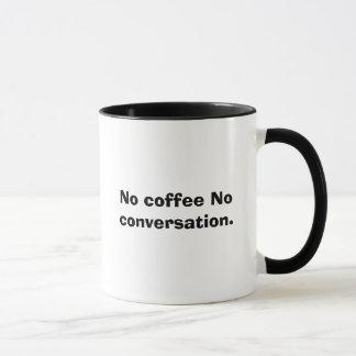 No coffee No conversation. Mug
