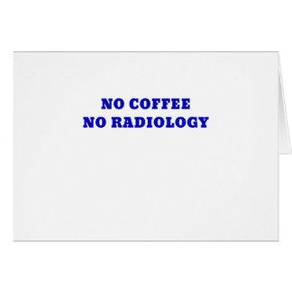 No Coffee No Radiology Card