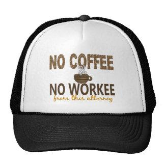 No Coffee No Workee Attorney Cap