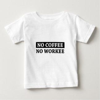 No Coffee No Workee Baby T-Shirt