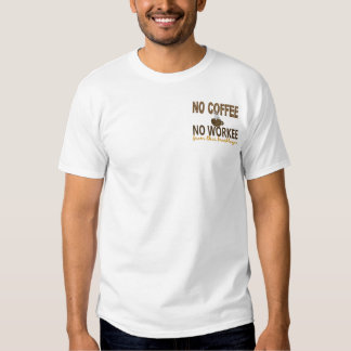 No Coffee No Workee Bricklayer T-shirts