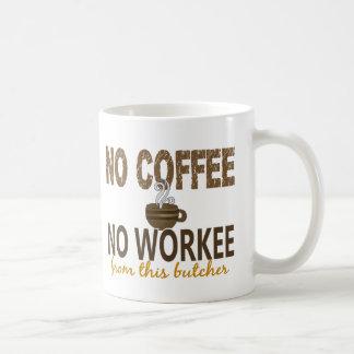 No Coffee No Workee Butcher Mugs