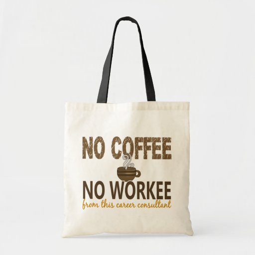 No Coffee No Workee Career Consultant Canvas Bags
