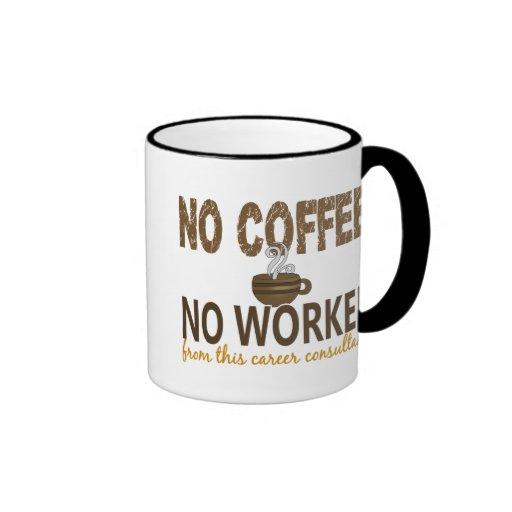 No Coffee No Workee Career Consultant Mug