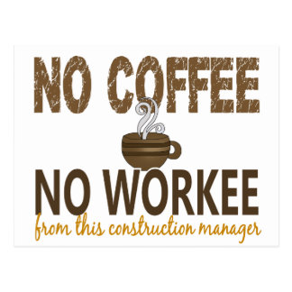 No Coffee No Workee Construction Manager Postcard