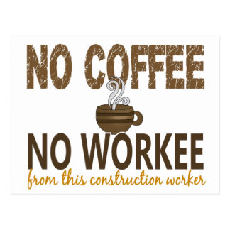 No Coffee No Workee Construction Worker Post Card